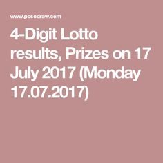 4-Digit Lotto results, Prizes on 17 July 2017 (Monday 17.07.2017)