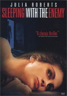 Sleeping with the Enemy (1991) Directed by Joseph Ruben.  With Julia Roberts, Patrick Bergin, Kevin Anderson, Elizabeth Lawrence. A young woman fakes her own death in an attempt to escape her nightmarish marriage, but discovers it is impossible to elude her controlling husband.