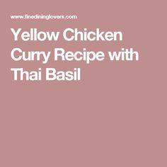 Yellow Chicken Curry Recipe with Thai Basil