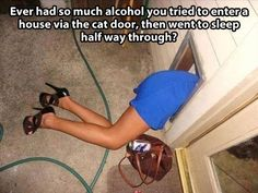 Ever had so much alcohol...