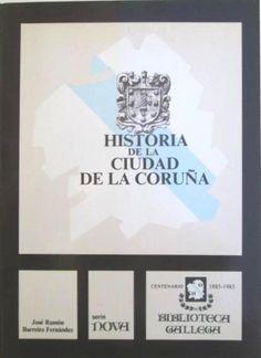 Historia de la ciudad de La Coruña / José Ramón Barreiro Fernández. -- (Biblioteca Gallega. Serie Nova). -- La Coruña : La Voz de Galicia , imp. 1986. -- 581 p.: il.; 22 cm.  -- ISBN: 84-85287-56-8.  1. A Coruña-- Historia Ramones, Cgi, Nova, Cities, Historia
