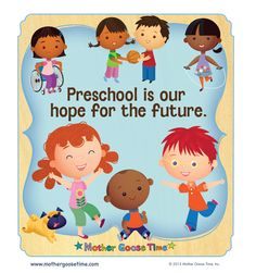 Preschool is our hope for the future.
