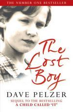 The Lost Boy - Sequel to A Child Called It. This was an awesome book that really opened my eyes to what these kids can all go through.