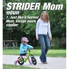 I KNOW you want to be a cool STRIDER mom too!