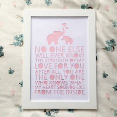No one else will ever know my love for you, the only one who knows what my heart sounds like from the inside - framed paper cut - baby gift by lovefromAngie on Etsy https://www.etsy.com/listing/248993285/no-one-else-will-ever-know-my-love-for