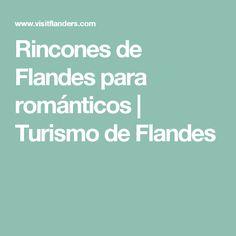 Rincones de Flandes para románticos | Turismo de Flandes