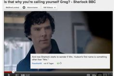 Oh....Sherlock...Believe it or not, the earth revolves around the sun, not you...... :)
