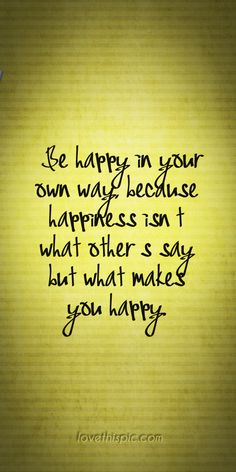 Be Happy Pinterest Pinterest Quotes Quotes Wise Quotes Wisdom Truth  Inspirational Be Happy