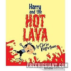 Free Harry and the Hot Lava Ebook Download - http://freebiegiant.com/free-harry-and-the-hot-lava-ebook-download/