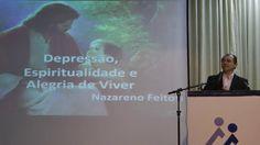 Depressão Bipolar, Espiritualidade e Alegria de Viver HD Nazareno Feitos...