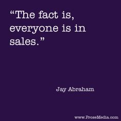 """Prose Quote""--by Jay Abraham. ProseMedia.com is a custom writing service for brands. We write content worth sharing."