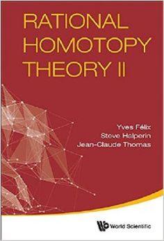 Rational homotopy theory II / Yves Félix, Steve Halperin, Jean-Claude Thomas
