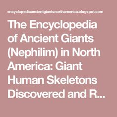 The Encyclopedia of Ancient Giants (Nephilim) in North America: Giant Human Skeletons Discovered and Reported in Newspapers in Pennsylvania, Ohio, Indiana, Illinois, Wisconsin and Minnesota