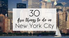 New York City is a jungle of it's own, and absolute somewhere that everyone should see in their lifetime. Here are 30 free things to do in the city.