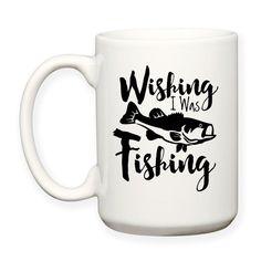 Wishing I Was Fishing, Angler, Catching Fish, Fisherman, Bass, Go Fish, Hobby Fishing, Decorative Typography, Fishing Mug, Fisherman Mug, Gifts For Fisherman, 15 oz Coffee Mug, Tea Mug, Dishwasher Safe / Microwave Safe by TeesAndSpecialties