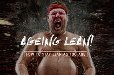 Struggling to stay lean as you age? Like a fine wine, you too can get better with age!