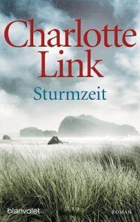 Lesendes Katzenpersonal: [Rezension] Charlotte Link - Sturmzeit (Band 1)