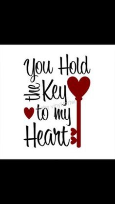 You Hold The Key To My Heart Wall Decal Quote Words Lettering Decor Sticker Wall Vinyl Husband Quotes, Love Quotes For Him, My Funny Valentine, Valentines Day, Valentine Sayings, Husband Valentine, You Are My Moon, Love You Images, Key To My Heart
