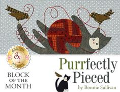 """Purrfectly Pieced BOM - Pre-fused & Laser-Cut  Bring home a few new furry friends with this adorable 33"""" x 37"""" flannel quilt by Bonnie Sullivan. This quilt features cats and birds playing together with flowers and sewing supplies. This project features appliqué, piecing and simple hand embroidery."""