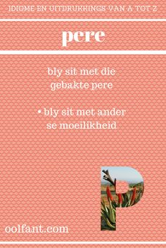 Afrikaans Language, Afrikaans Quotes, Educational Activities, Sentences, Qoutes, Teaching, Sayings, Van, 90th Birthday
