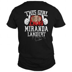 miranda lambert - This girl loves miranda lambert Shirt #name #LAMBERT #gift #ideas #Popular #Everything #Videos #Shop #Animals #pets #Architecture #Art #Cars #motorcycles #Celebrities #DIY #crafts #Design #Education #Entertainment #Food #drink #Gardening #Geek #Hair #beauty #Health #fitness #History #Holidays #events #Home decor #Humor #Illustrations #posters #Kids #parenting #Men #Outdoors #Photography #Products #Quotes #Science #nature #Sports #Tattoos #Technology #Travel #Weddings #Women