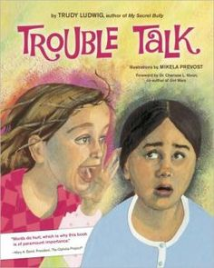 Trouble Talk -- addresses relational aggression, gossiping, and forgiveness