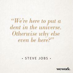 WeWork #inspirational #quote/ Steve Jobs