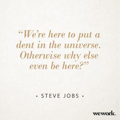 WeWork #inspirational #quote/ Steve Jobs