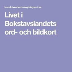 Livet i Bokstavslandets ord- och bildkort Fina Ord, Road Trip With Kids, Kids Corner, Teaching, Writing, Education, School, Dali, Zebras