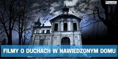Najlepsze filmy o Duchach / Nawiedzonym domu!