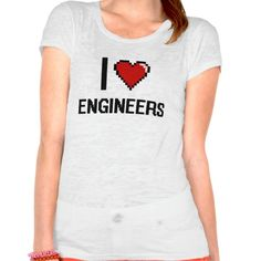 I love Engineers Tee T Shirt, Hoodie Sweatshirt