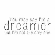I´M A DREAMER…  
