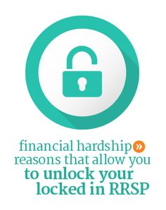 Find out all the financial hardship reasons that a locked-in RRSP can withdrawn in each province and federally too.