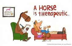 A Horse is Therapeutic. Funny Horse Pictures, Funny Horses, Horse Cartoon, A Funny Thing Happened, Horse Therapy, Equestrian Quotes, All About Horses, Horse Quotes, My Horse