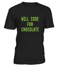 """# Will Code For Chocolate Funny Computer Programming T-shirt .  Special Offer, not available in shops      Comes in a variety of styles and colours      Buy yours now before it is too late!      Secured payment via Visa / Mastercard / Amex / PayPal      How to place an order            Choose the model from the drop-down menu      Click on """"Buy it now""""      Choose the size and the quantity      Add your delivery address and bank details      And that's it!      Tags: Best gift tee shirt for…"""