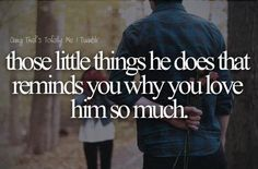 He always does little things that let me know how much he loves me~ he loves me so much