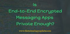 Is End-to-End Encrypted Messaging Apps Private Enough?