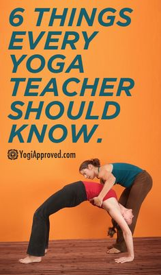 6 Things Every New Yoga Teacher Should Know - YogiApproved.com