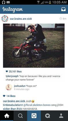 Josh is Tyler's biggest fan and I love it.