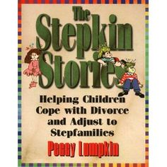 The Stepkin Stories: Helping Children Cope with Divorce and Adjust to Stepfamilies (Paperback)  http://www.1-in-30.com/crt.php?p=1581510152  1581510152
