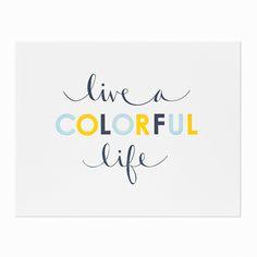 Vive una vida llena de color!