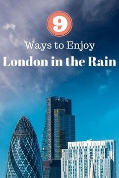 London is an amazing city but the weather doesn't always behave well for tourists. Here's how you can enjoy this beautiful city no matter the weather