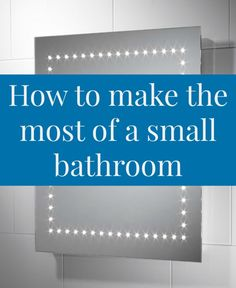 How to make the most of a small bathroom and maximise your space