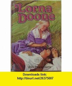 Lorna Doone (Childrens Classics) (9780361057110) R.D. Blackmore , ISBN-10: 0361057113  , ISBN-13: 978-0361057110 ,  , tutorials , pdf , ebook , torrent , downloads , rapidshare , filesonic , hotfile , megaupload , fileserve