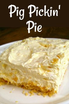 Pig Pickin Pie A refreshing and easy pie recipe made with crushed pineapple like the frosting of the classic Pig Pickin Cake sometimes call Pea Picking Mandarin Orange or Sunshine Cake nobake dessert recipe Fluff Desserts, Köstliche Desserts, Summer Desserts, Delicious Desserts, Yummy Dessert Recipes, Easy Pie Recipes, Cream Pie Recipes, Sweet Recipes, Baking Recipes