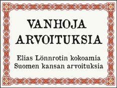 Vanhoja arvoituksia Maamme kirjasta, koonnut Elias Lönnrot #vanha #arvoitus #vanhoja #arvoituksia #vanhat #arvoitukset #Kalevalanpäivä #Kalevala #Maamme #kirja #kansanperinne #kulttuuri #kompakysymys #kompakysymyksiä