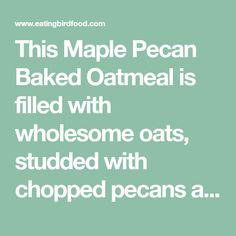 This Maple Pecan Baked Oatmealis filled with wholesome oats, studded with chopped pecans and lightly sweetened with pure maple syrup.