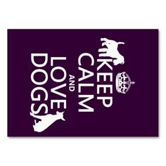 Keep Calm and Love Dogs - all colors Business Cards. I love this design! It is available for customization or ready to buy as is. All you need is to add your business info to this template then place the order. It will ship within 24 hours. Just click the image to make your own!