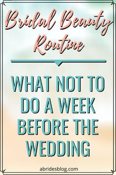 Wondering what you may do wrong in your bridal beauty routine? Here are a few things a bride should NOT do the week before her wedding. #weddingbeauty #bridalbeauty #bridalbeautytips #beautytips Bridal Beauty, Wedding Beauty, Before Wedding, Wedding Day, Beauty Routines, Hair Hacks, Beauty Hacks, Weddings, Bride
