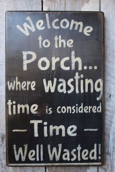 Welcome to the Porch Where Wasting Time Is Considered Time Well Wasted Wood Sign. Welcome to the Porch Where Wasting Time Is Considered Time Well Wasted Wood Sign Porch Decor Outdoor Decor Boho House Warming Summer Decor by FoothillPrimitives on Etsy Primitive Wood Signs, Wooden Signs, Primitive Decor, Primitive Homes, Painted Signs, Etsy Wood Signs, Primitive Kitchen, Primitive Christmas, Painted Wood